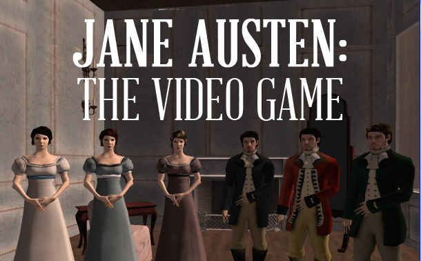 """Jane Austen: The Video Game. """"In the virtual world of Jane Austen, it is not about kill or be killed, but invite and be invited with gossip our weapon of choice."""""""