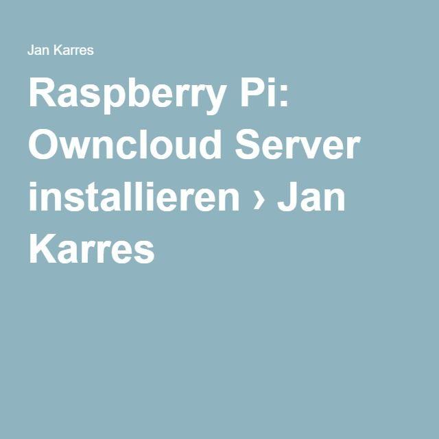 Raspberry Pi: Owncloud Server installieren › Jan Karres