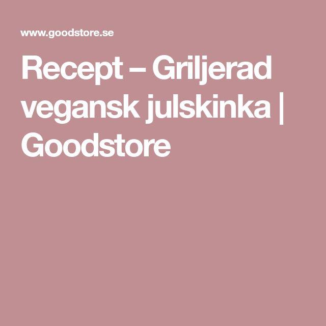 Recept – Griljerad vegansk julskinka | Goodstore