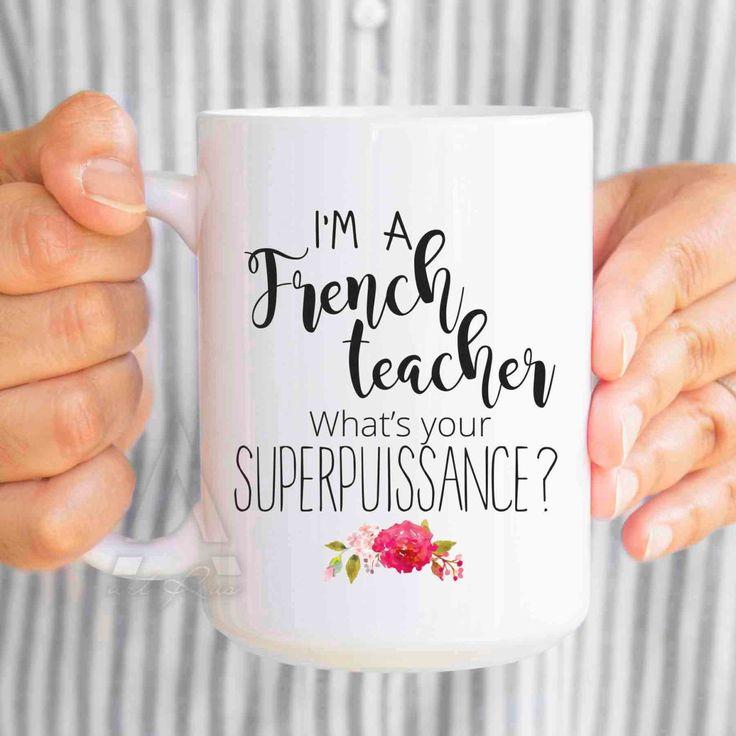 "French teacher gift ""I'm a french teacher, what's your superpuissance?"" mug, teacher end of year gifts, teacher superhero, teacher mug MU221 by artRuss on Etsy"