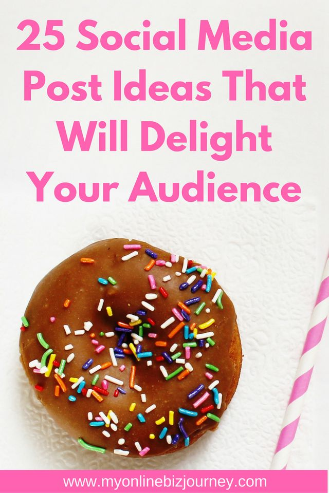 Social media post ideas for business : here are 25 of them for you to mix & match.