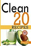 Clean 20 Recipes: Over 50 all New Delicious and Healthy Clean 20 food For a Total Body Transformation by Daniel Fisher (Author) The Clean 20 (Author) #Kindle US #NewRelease #Health #Fitness #Dieting #eBook #ad