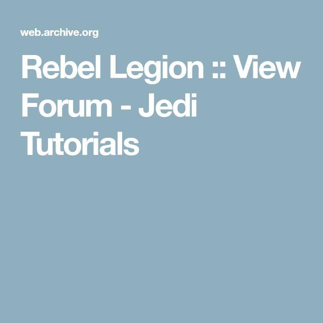 Rebel Legion :: View Forum - Jedi Tutorials