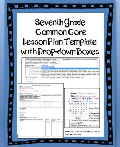 Seventh Grade Common Core Lesson Plan Template with drop-down boxes. You can even customize the lesson plan format! All grade levels available