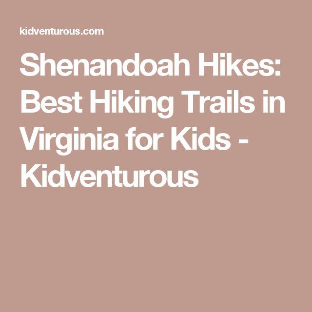 Shenandoah Hikes: Best Hiking Trails in Virginia for Kids - Kidventurous