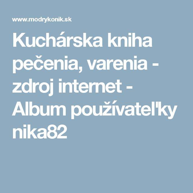 Kuchárska kniha pečenia, varenia  - zdroj internet -     Album používateľky nika82