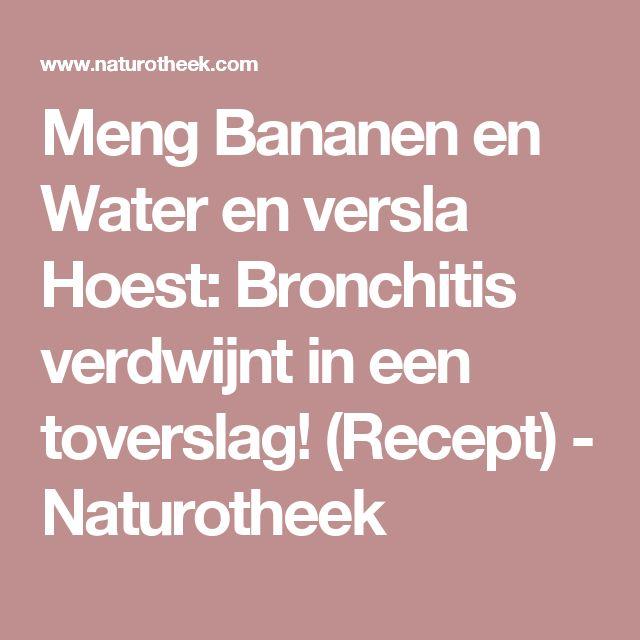 Meng Bananen en Water en versla Hoest: Bronchitis verdwijnt in een toverslag! (Recept) - Naturotheek