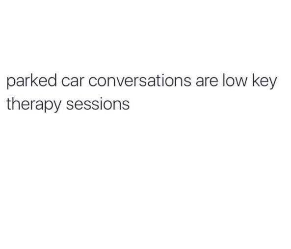 Parked car conversations are low key therapy sessions