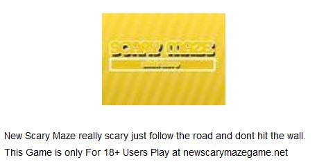 New #ScaryMaze really scary just follow the road and dont hit the wall. This Game is only For 18+ Users Play at newscarymazegame.net