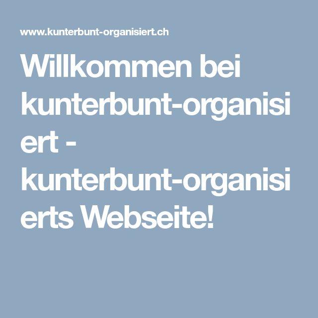 Willkommen bei kunterbunt-organisiert - kunterbunt-organisierts Webseite!