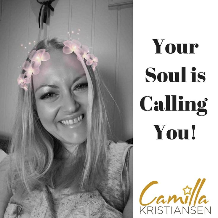 Your soul is calling you, read more here: