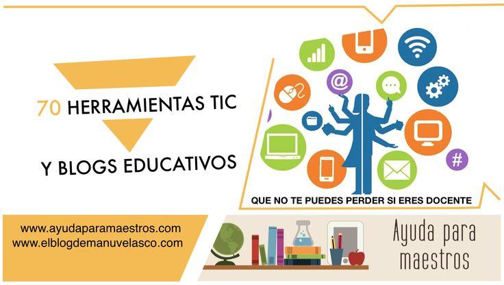 AYUDA PARA MAESTROS: 70 herramientas TIC y blogs educativos que no te puedes perder si eres docente