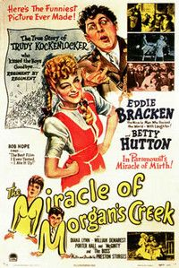 THE MIRACLE OF MORGAN'S CREEK (1944) - Eddie Bracken - Betty Hutton - Diana Lynn - William Demarest - Porter Hall - Brian Donlevy as 'The Boss' - Written & Directed by Preston Sturges - Paramount - Movie Poster.