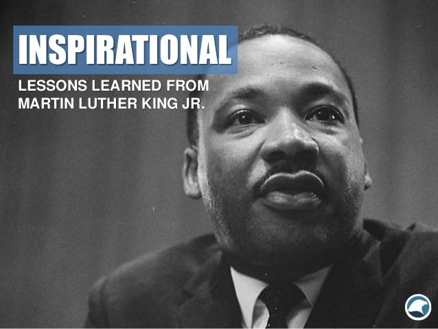 Inspirational Lessons Learned From Martin Luther King Jr. by Eagles Talent Speakers Bureau via slideshare