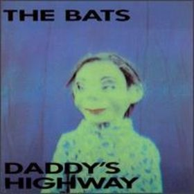 Daddy's Highway, The Bats