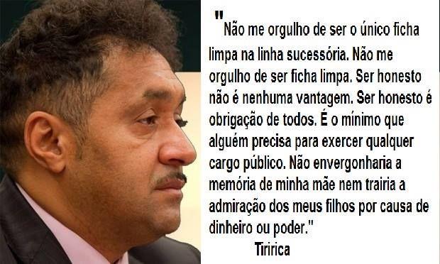 Brasil-Ficha Limpa-2015-Frase-Não me orgulho de ser o único ficha limpa...-Tiririca