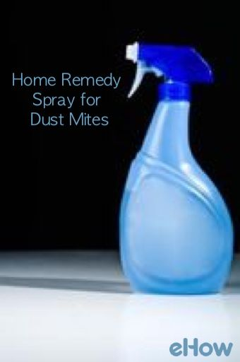 'Home Remedy Spray for Dust Mites...!' (via eHow)