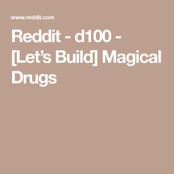 Reddit - d100 - [Let's Build] Magical Drugs | Dungeons