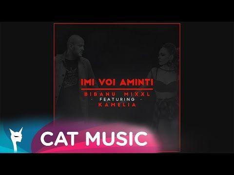 Bibanu MixXL feat. Kamelia - Imi voi aminti (Official Single) - YouTube