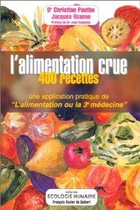 """L'alimentation crue : 400 recettes - Une application pratique de """"L'alimentation ou la 3e médecine"""" [Broché]"""