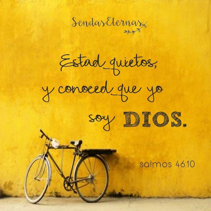 """CONOCED QUE YO SOY DIOS """"Estad quietos , y conoced que yo soy Dios"""" Salmos 46:10 https://sendaseternas.blogspot.com.es/2017/02/conoced-que-yo-soy-dios.html #Versiculobiblico #Biblia #Dios #Sendaseternas"""