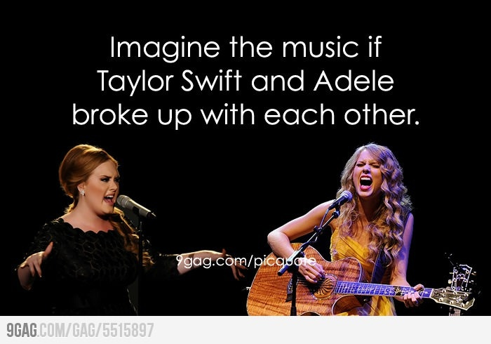 If Taylor Swift and Adele broke up with each other...