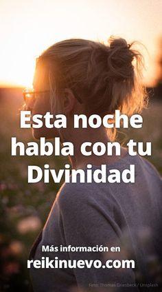 Escucha esta oración todas las noches para hablar con tu Divinidad. Disponible en: http://www.reikinuevo.com/esta-noche-habla-con-tu-divinidad/