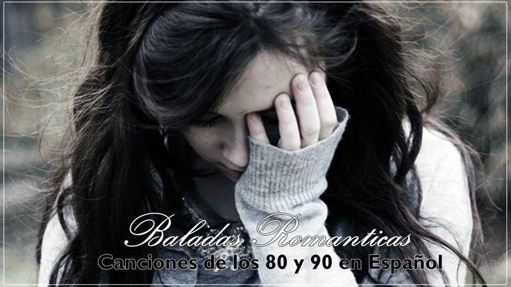 Viejitas pero bonitas 80s 90s -  Baladas romanticas en español MIX MUSIC...