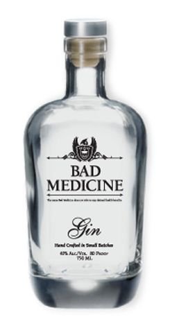 Bad Medicine Gin : ) PD