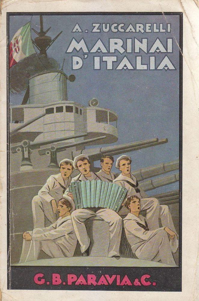 MARINAI D ITALIA di A Zuccarelli 1936 Paravia illustrato Carlo Nicco