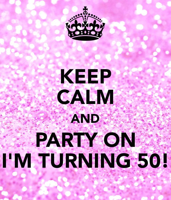 KEEP CALM AND PARTY ON I'M TURNING 50! Ideetje voor de uitnodiging voor mijn 50 worden