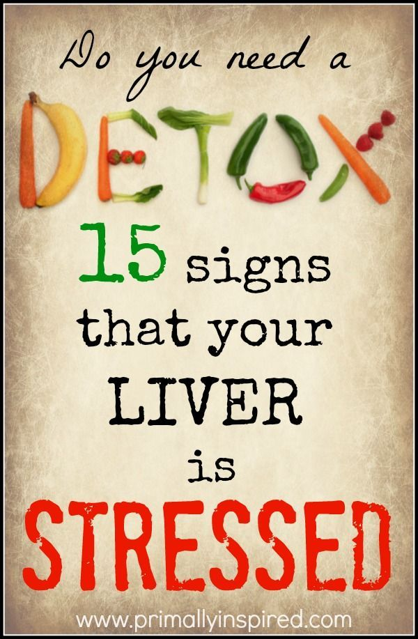 Do you need a DETOX? 15 Signs that your liver is stressed