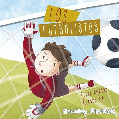 """""""Los futbolistos"""" - Elena Moreno (Libros Únicos - Cuentos personalizados)"""