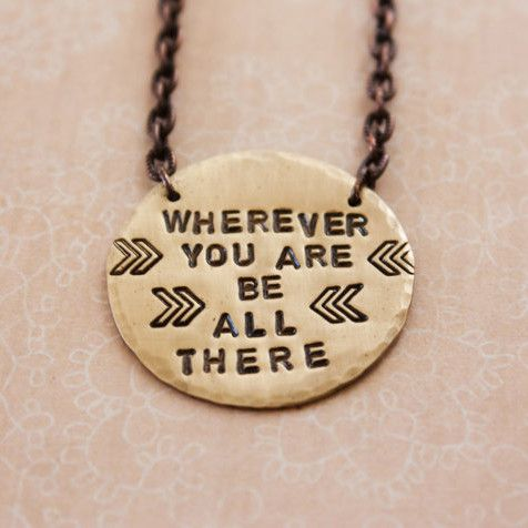 Wherever You Are, Be All There >> Travel Inspired Necklace