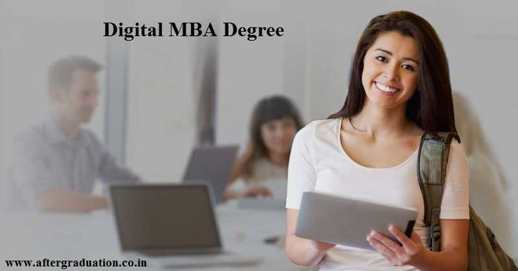 Need For The Digital MBA Degree, Top Institute In India And Global For Digital MBA Degree