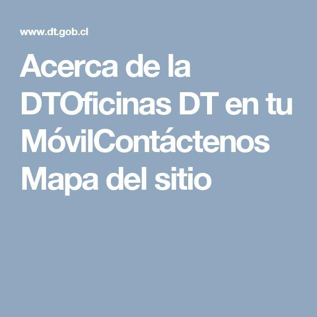 Acerca de la DTOficinas DT en tu MóvilContáctenosMapa del sitio