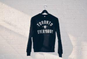Toronto Vs Everybody Sweatshirts