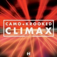 Camo and Krooked - Climax !