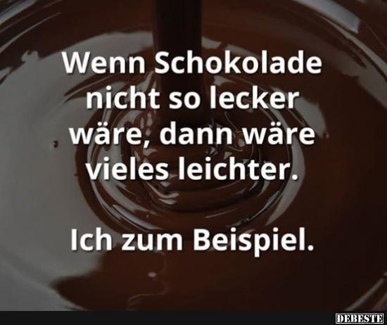 Wenn Schokolade nicht so lecker wäre.. | Lustige Bilder, Sprüche, Witze, echt lustig