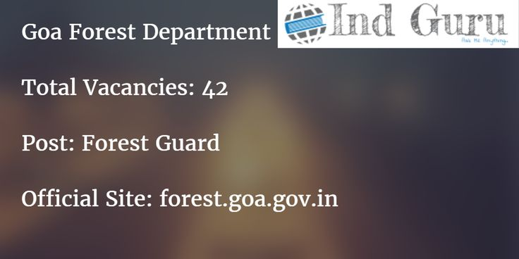Govt of Goa Forest Guard 42 vacancies Goa Forest Department Recruitment 2016 Notification and Application download from forest.goa.gov.in.