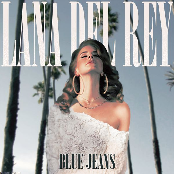 Lana Del Rey - Blue Jeans by other-covers.deviantart.com