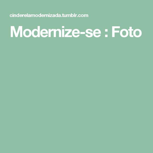 Modernize-se : Foto