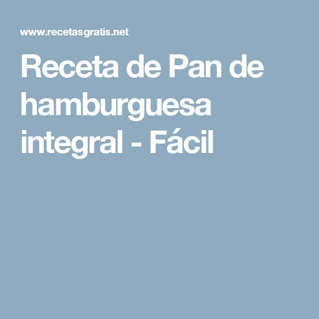 Receta de Pan de hamburguesa integral - Fácil