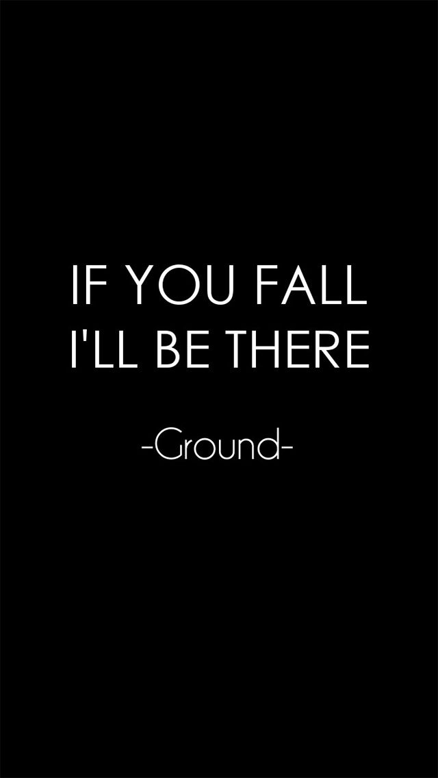 If you fall I'll be there -Ground