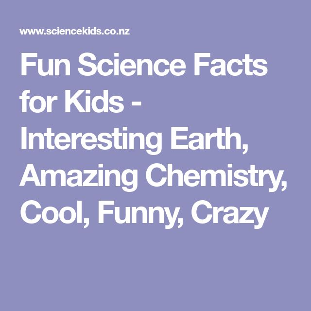 Fun Science Facts for Kids - Interesting Earth, Amazing Chemistry, Cool, Funny, Crazy