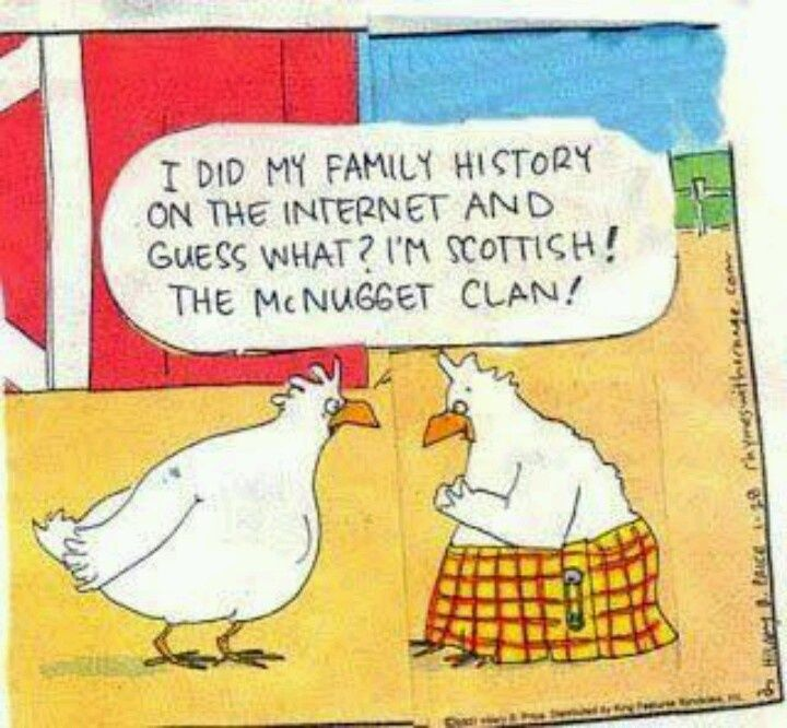 """Humor: """"I did my family history on the internet and guess what? I'm Scottish! The McNugget Clan!"""" #genealogy #humor"""