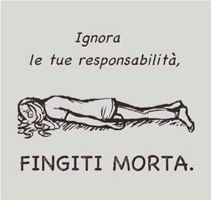Ignore your responsibilities. Pretend to be dead XD