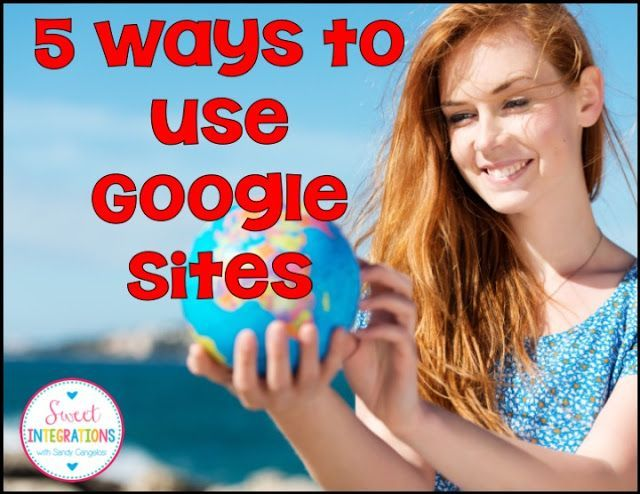 5 Ways to Use Google Sites - Great ideas for students, classrooms, and teachers!