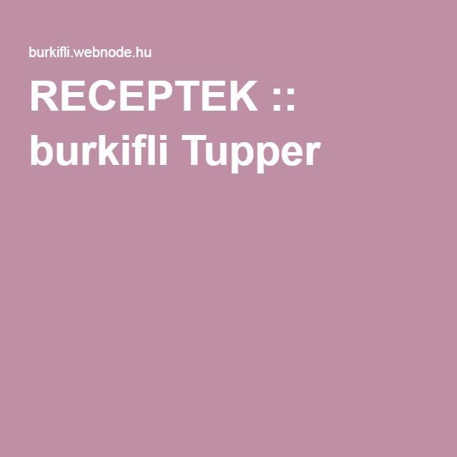 RECEPTEK :: burkifli Tupper