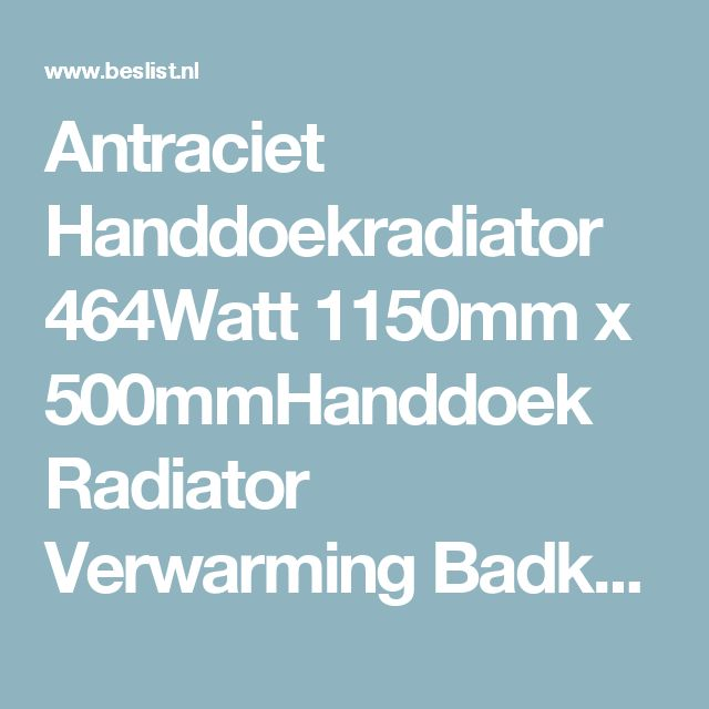 Antraciet Handdoekradiator 464Watt 1150mm x 500mmHanddoek Radiator Verwarming Badkamer Staal - Sanitair outlet online   BESLIST.nl   Lage prijzen